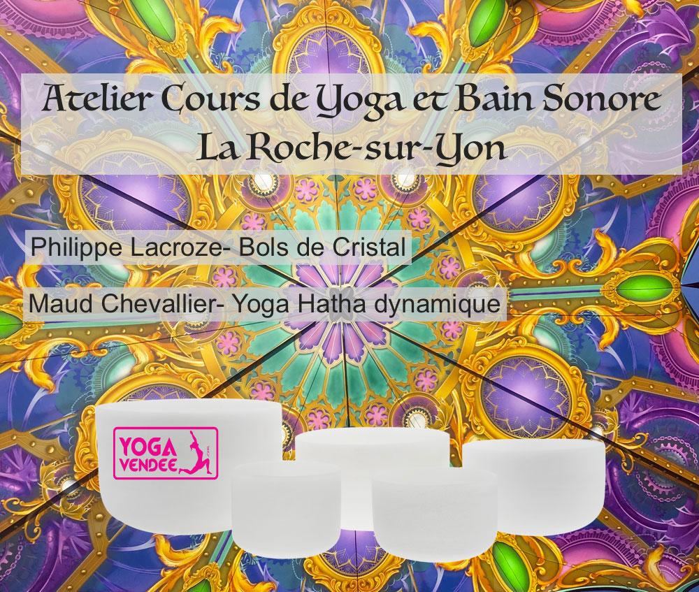 Atelier bain sonore de bols de cristal et cours de yoga en Vendée à la roche sur Yon..